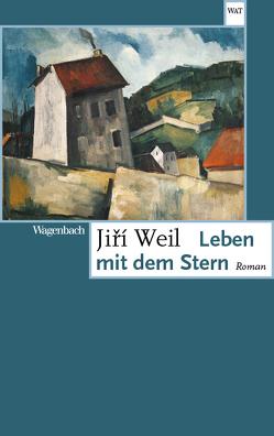 Leben mit dem Stern von Just,  Gustav, Weil,  Jiri