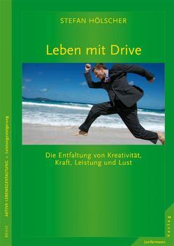 Leben mit Drive von Hölscher,  Stefan