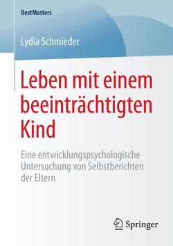 Leben mit einem beeinträchtigten Kind von Schmieder,  Lydia