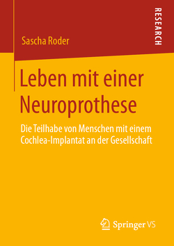 Leben mit einer Neuroprothese von Roder,  Sascha