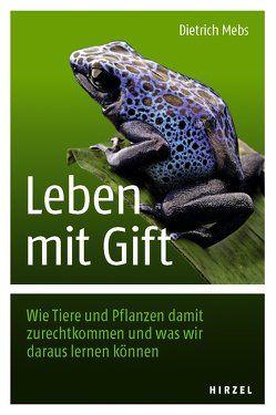 Leben mit Gift von Mebs,  Dietrich