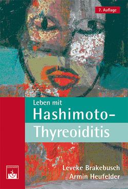 Leben mit Hashimoto-Thyreoiditis von Brakebusch,  Leveke, Heufelder,  Armin