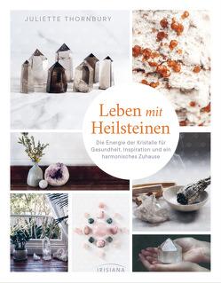 Leben mit Heilsteinen von Kretschmer,  Ulrike, Thornbury,  Juliette