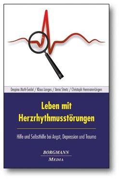 Leben mit Herzrhythmusstörungen von Herrmann-Lingen,  Christoph, Langes,  Klaus, Muth-Seidel,  Despina, Stretz,  Anna