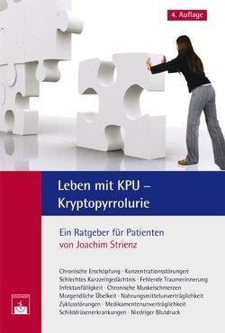 Leben mit KPU – Kryptopyrrolurie von Strienz,  J.