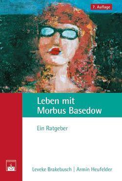 Leben mit Morbus Basedow von Brakebusch,  Leveke, Heufelder,  Armin