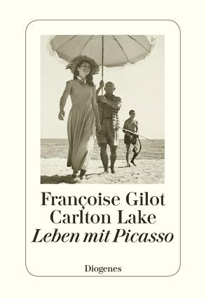 Leben mit Picasso von Gilot,  Françoise, Lake,  Carlton, Strauß,  Anne-Ruth