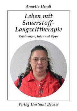 Leben mit Sauerstoff-Langzeittherapie von Hendl,  Annette
