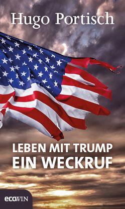 Leben mit Trump von Portisch,  Hugo
