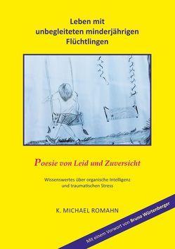 Leben mit unbegleiteten minderjährigen Flüchtlingen von Romahn,  K. Michael