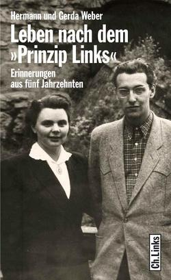 Leben nach dem »Prinzip links« von Weber,  Gerda, Weber,  Hermann