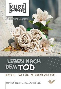 Leben nach dem Tod von Wäsch,  Markus