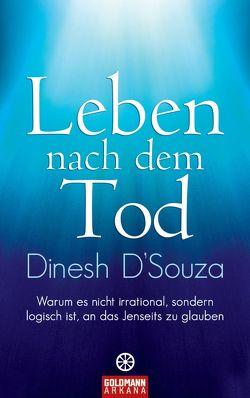 Leben nach dem Tod von D'Souza,  Dinesh, Kretzschmar,  Gisela