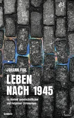 Leben nach1945 von Figl,  Johann