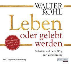 Leben oder gelebt werden von Kohl,  Walter