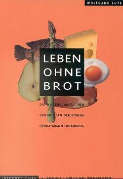 Leben ohne Brot von Lutz,  Wolfgang