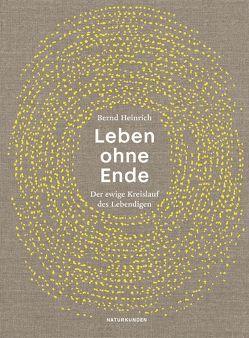 Leben ohne Ende von Heinrich,  Bernd, Kober,  Hainer, Schalansky,  Judith