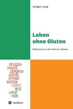 Leben ohne Gluten von Lang,  Jürgen