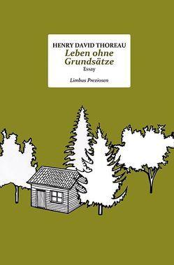 Leben ohne Grundsätze von Kleinhempel,  Peter, Schäfer,  Frank, Thoreau,  Henry David