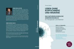 Leben ohne Kopfschmerz und Migräne – Das naturheilkundliche Anwendungsbuch für Therapeuten und Patienten von Bezler,  Thomas