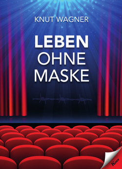 Leben ohne Maske von Wagner,  Knut