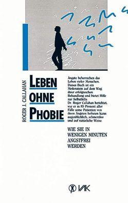 Leben ohne Phobie von Callahan,  Roger, Degendorfer,  Susanne, Petres-Lesch,  Helga