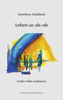 Leben so als-ob von Gleditsch,  Anneliese