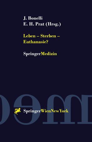 Leben — Sterben — Euthanasie? von Bonelli,  Johannes, Prat,  Enrique H.
