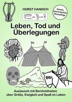 Leben, Tod und Überlegungen von Hanisch,  Horst