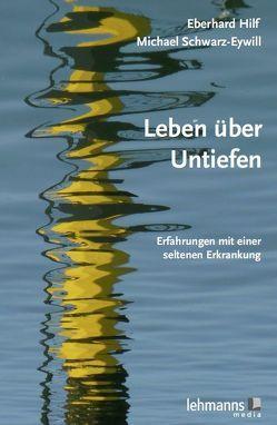 Leben über Untiefen von Hilf,  Eberhard, Schwarz-Eywill,  Michael