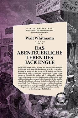 Das abenteuerliche Leben des Jack Engle von Schöberlein,  Stefan, Whitman,  Walt