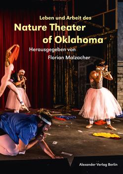 Leben und Arbeit des Nature Theater of Oklahoma von Jelinek,  Elfriede, Lacoste,  Joris, Malzacher,  Florian, Sellar,  Tom