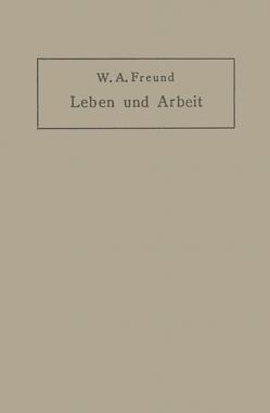 Leben und Arbeit von Freund,  Wilhelm Alexander