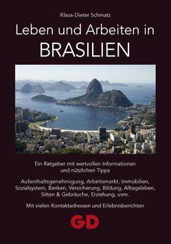 Leben und Arbeiten in Brasilien von Schmatz,  Klaus-Dieter