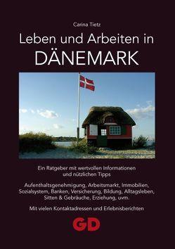 Leben und Arbeiten in Dänemark von Tietz,  Carina