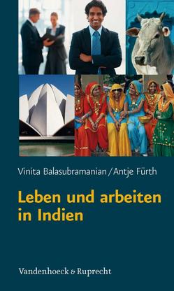 Leben und arbeiten in Indien von Balasubramanian,  Vinita, Fürth,  Antje