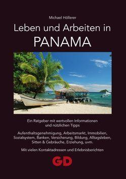 Leben und Arbeiten in Panama von Höllerer,  Michael