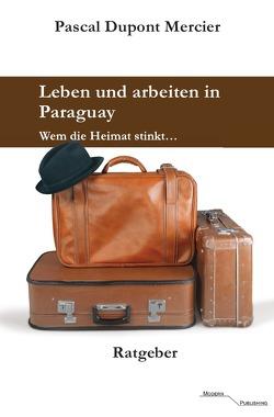 Leben und arbeiten in Paraguay von Mercier,  Pascal Dupont