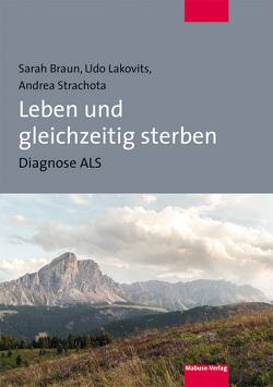 Leben und gleichzeitig sterben von Braun,  Sarah, Lakovits,  Udo, Strachota,  Andrea