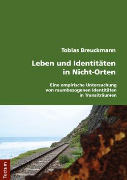 Leben und Identitäten in Nicht-Orten von Breuckmann,  Tobias