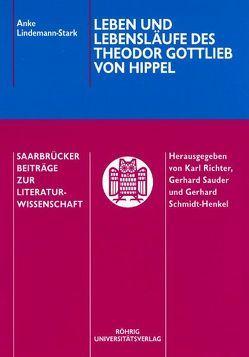 Leben und Lebensläufe des Theodor Gottlieb von Hippel von Lindemann-Stark,  Anke
