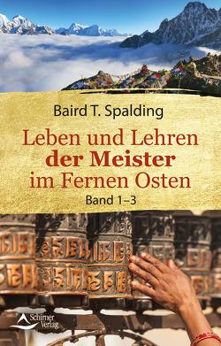Leben und Lehren der Meister im Fernen Osten von T. Spalding,  Baird