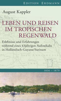 Leben und Reisen im tropischen Regenwald von Hoffmann,  Lars, Kappler,  August