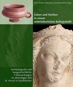 Leben und Sterben in einem mittelalterlichen Kollegiatstift von Herrmann,  Hans W, Selmer,  Jan