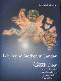 Leben und Sterben in Landau von Martin,  Michael