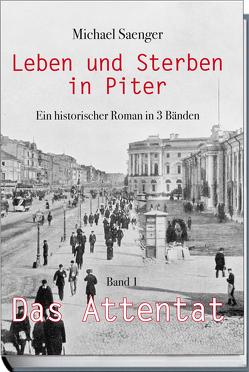Leben und Sterben in Piter – Band 1 – Das Attentat von Sänger,  Michael