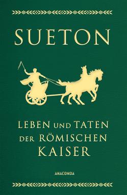 Leben und Taten der römischen Kaiser (Lederausgabe) von Krenkel,  Werner, Stahr,  Adolf, Sueton