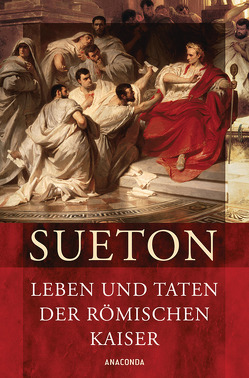 Leben und Taten der römischen Kaiser (Kaiserviten) von Krenkel,  Werner, Stahr,  Adolf, Sueton