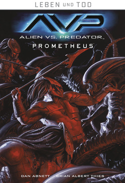 Leben und Tod 4: Alien vs. Predator von Abnett,  Dan, Moritat, Schuster,  Michael