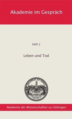Leben und Tod von Der Präsident der Akademie der Wissenschaften zu Göttingen
